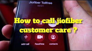 How to call jiofiber customer care ?