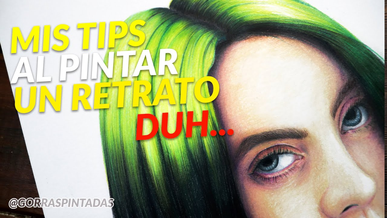 MIS TIPS PARA PINTAR RETRATO - BILLIE EILISH