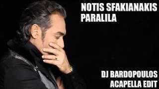 NOTIS SFAKIANAKIS PARALILA DJ BARDOPOULOS ACAPELLA EDIT