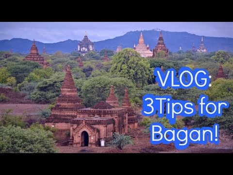 3 top tips for Bagan, Myanmar!