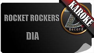 ROCKET ROCKERS - DIA ( KAROKE )