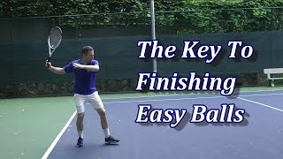 The Key To Finishing Easy Balls