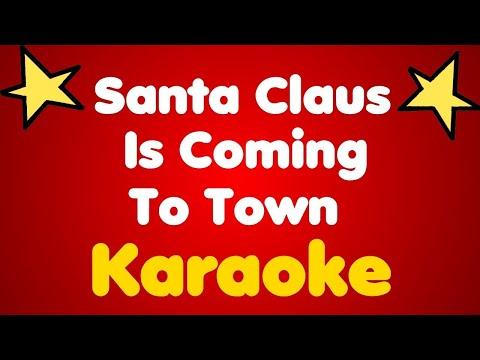 SANTA CLAU IS COMIN' TO TOWN - KARAOKE