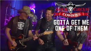 Soul Circus Cowboys - Gotta Get Me One Of Them (Official Music Video)