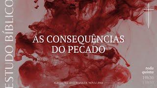 )ESTUDO BÍBLICO: As consequências do pecado - Perguntas 152 e 153 | IPBNL | 05.08.2021