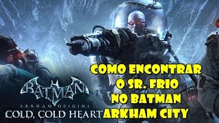 Como encontrar o Sr. Frio Batman Arkham City