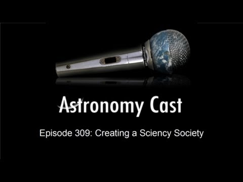 Astronomy Cast Ep. 309: Creating a Sciency Society