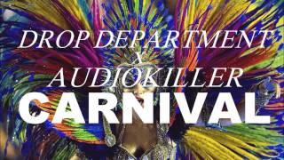 Drop Department X Audiokiller - Carnival (FREE DOWNLOAD)