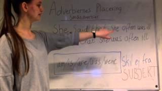 Engelsk grammatik, adverbiernes placering, Thilde og Sofie