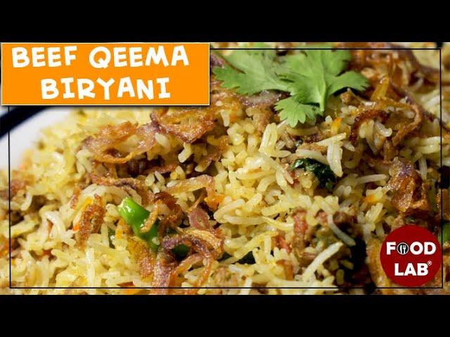 Keema Biryani | Qeema Biryani | Beef Keema Biryani Recipe | Food Lab