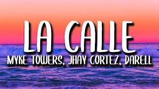 Alex Sensation, Myke Towers, Jhay Cortez - La Calle (Letra) ft. Arcangel, De La Ghetto, Darell