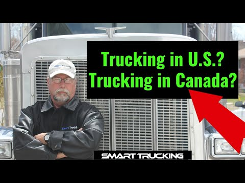 Trucking In Canada Vs U.S.  (Which Is Better?)