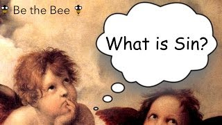 Be the Bee #38 | What is Sin?...