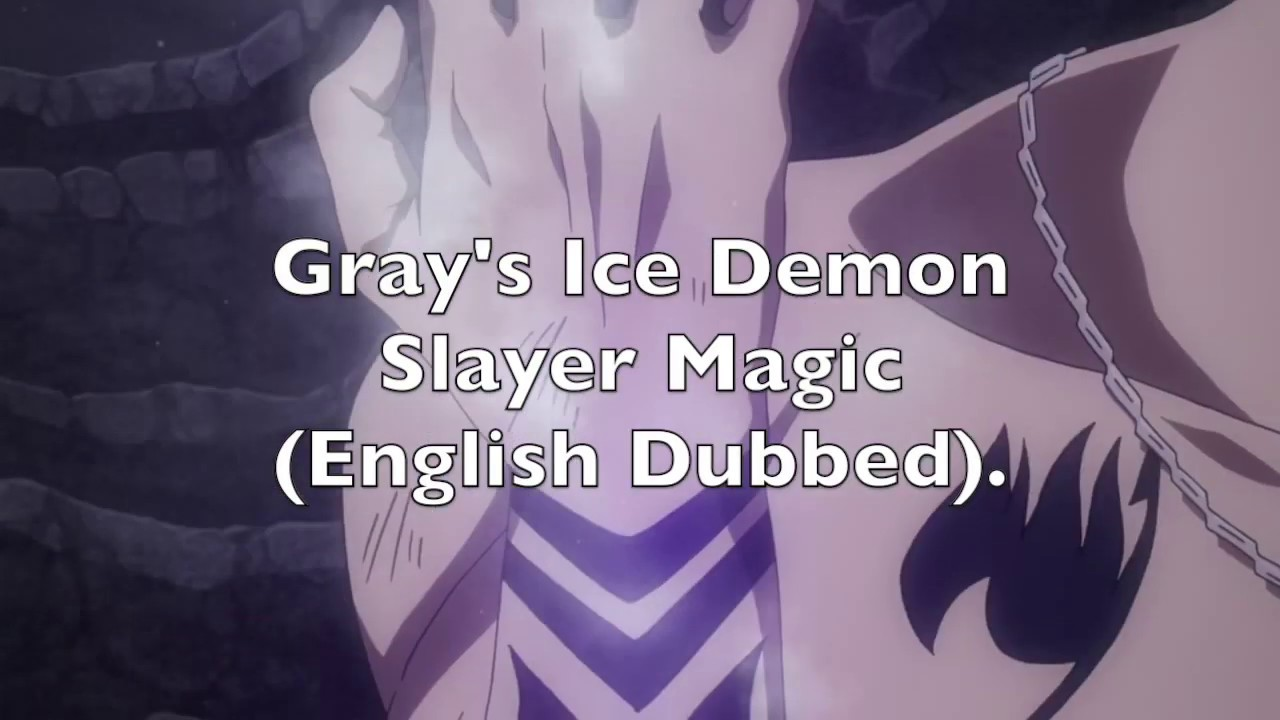Download Fairy Tail - Gray's Ice Demon Slayer Magic (English Dubbed)
