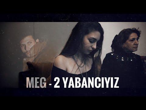 MEG - 2 YABANCIYIZ