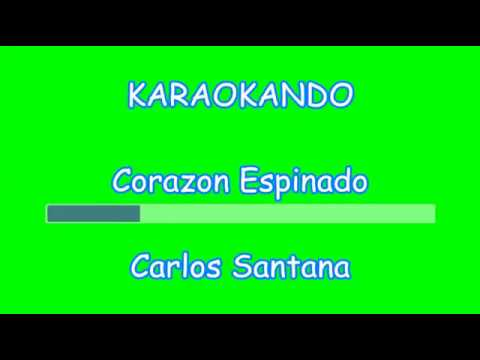 Karaoke Internazionale - Corazon Espinado - Carlos Santana - Mana ( Lyrics )