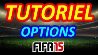 FIFA 15 Tutoriel - Options, paramètres, caméra, ballon, son audio, assistance jouabilité... #FIFA15