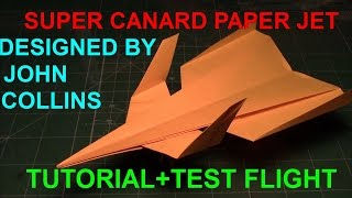 How to Make the Super Canard Paper Jet (John Collins)