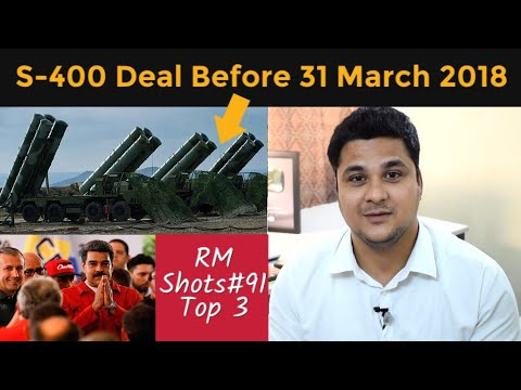 Top 3| S400 Deal Before March 31, Venezuela Wants Indian Rupees, New Aircraft By 2020 For VVIP's
