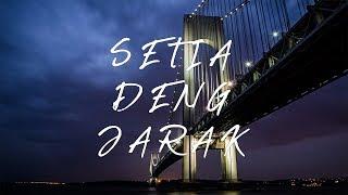SETIA DENG JARAK - (GH2 - T-SIX)
