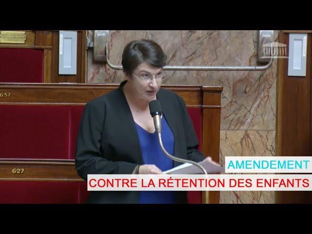 MURIEL RESSIGUIER défend un amendement CONTRE l'ENFERMEMENT DES ENFANTS