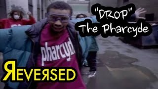 """REVERSED - The Pharcyde - """"Drop"""""""