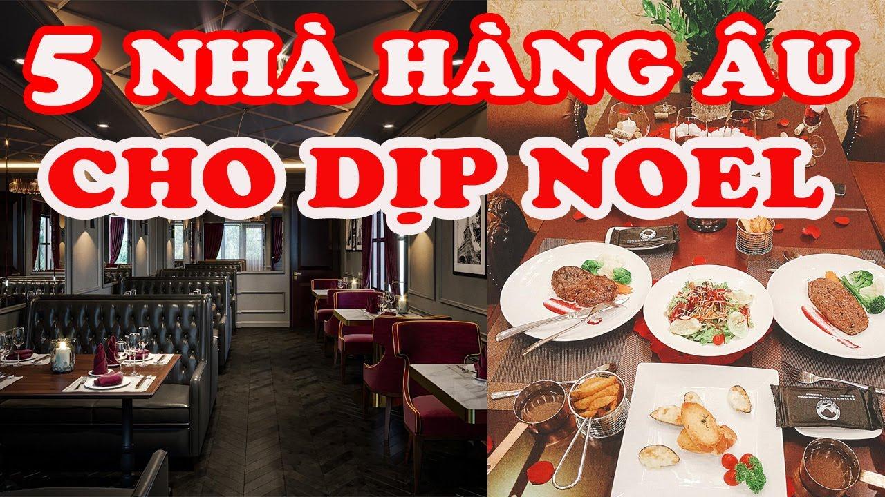 TOP 5 nhà hàng đồ Âu ấm cúng đêm Noel ở Hà Nội