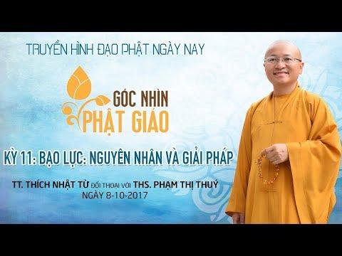 Góc Nhìn Phật Giáo kỳ 11 - Bạo lực: Nguyên nhân và giải pháp
