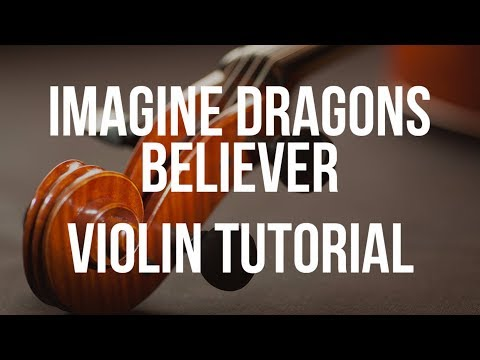 Violin Tutorial: Imagine Dragons - Believer