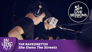 5|25 Live Sessions - The Raveonettes - She Owns The Streets