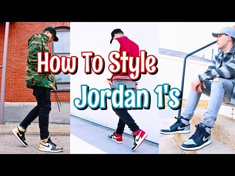 HOW TO STYLE AIR JORDAN 1'S