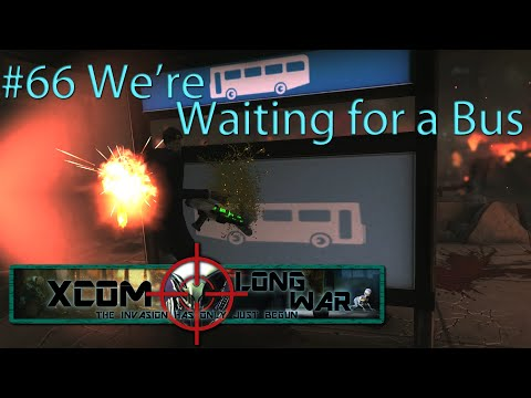 Xcom Long War I/I - Reddit vs Aliens Episode 66 - We're Waiting for a Bus