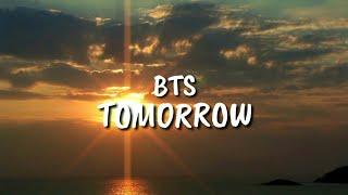 Download BTS - TOMORROW (INDO SUB/LIRIK) Mp3