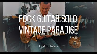 Rock Guitar Solo by Phil Holmes (Vintage Paradise V100AFD)