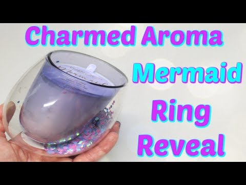 Charmed Aroma Ring Reveal - Mermaid Candle!