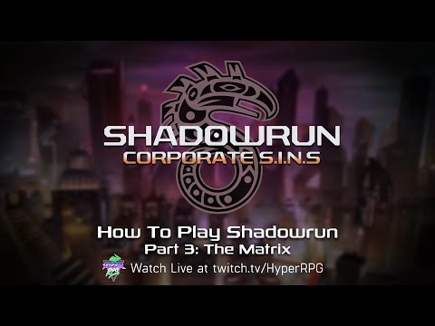How To Play Shadowrun with Lauren Bond: Part 3 - The Matrix