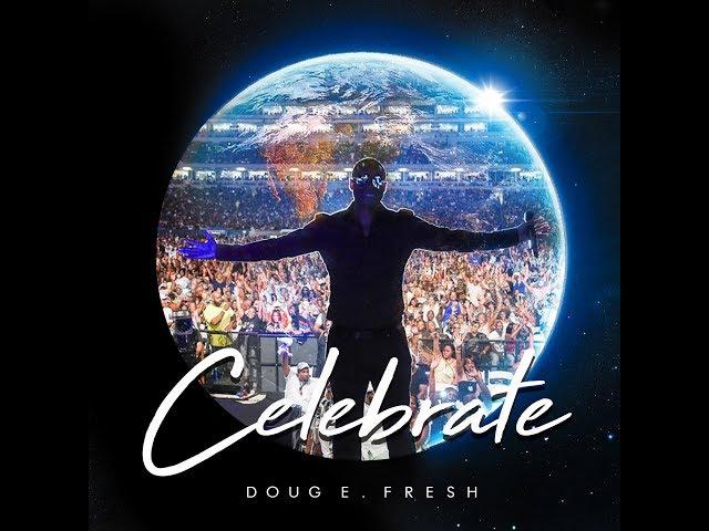 Doug E. Fresh- Celebrate ft. Avery Lynch