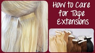 How to Care for Tape In Hair Extensions | Instant Beauty ♡