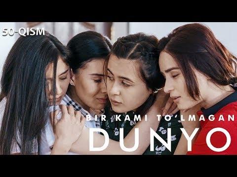 Bir kami to'lmagan dunyo (o'zbek serial)   Бир ками тўлмаган дунё (узбек сериал) 50-qism