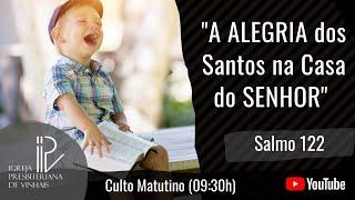 A Alegria dos Santos na Casa do SENHOR