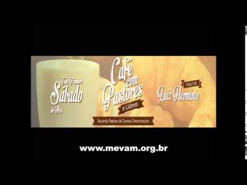 CAFÉ COM PASTORES CURITIBA - Ap. Luiz Herminio 22/08/2014
