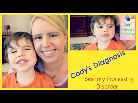 Cody's Diagnosis  ( Sensory Processing Disorder)