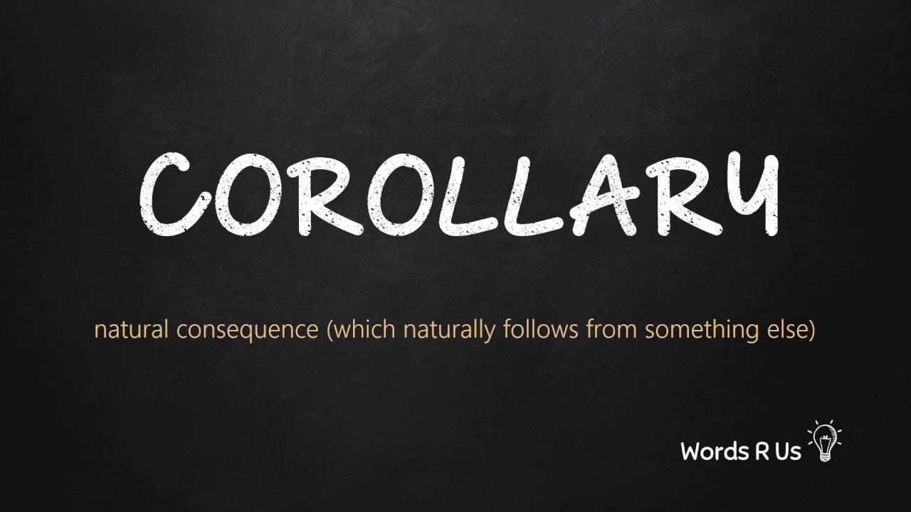 How to Pronounce COROLLARY in American English