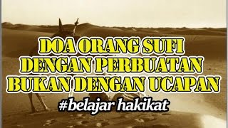Doa Orang Sufi Dengan Perbuatan Bukan Ucapannya. Kajian Tasawuf Kota Santri Cirebon