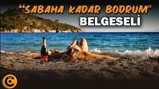 """""""Sabaha Kadar Bodrum"""" Belgeseli"""