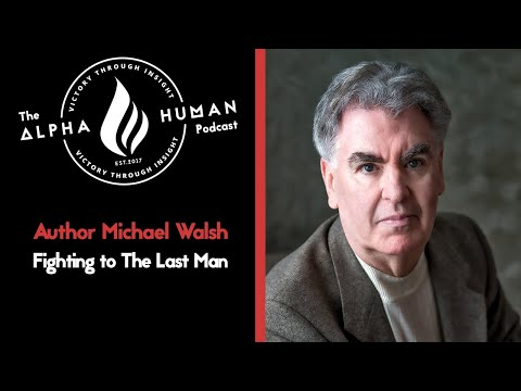 Author Michael Walsh: Fighting to The Last Man