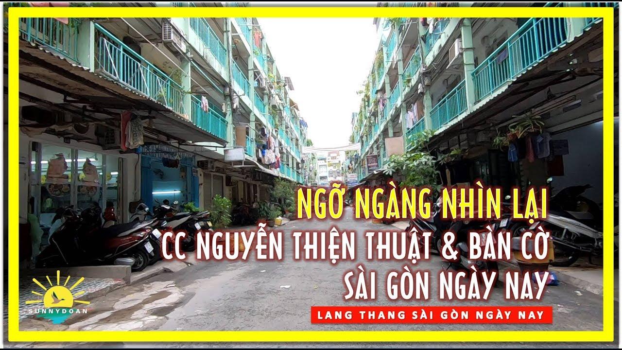 Ngỡ Ngàng Nhìn lại Chung cư Nguyễn Thiện Thuật & Bàn Cờ của Sài gòn ngày nay | lang thang sài gòn
