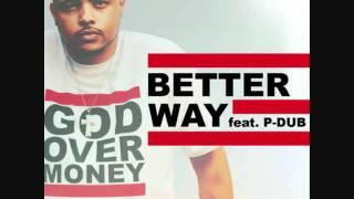 Bizzle feat. P-Dub- Better Way