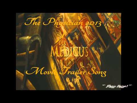 The Physician 2013 - Trailer Song [Der Medicus Trailer Musik (Perfect Ten by Lorne Balfe)