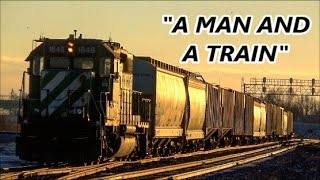 """A Man and a Train"" -  Train / Railfanning Music Video"